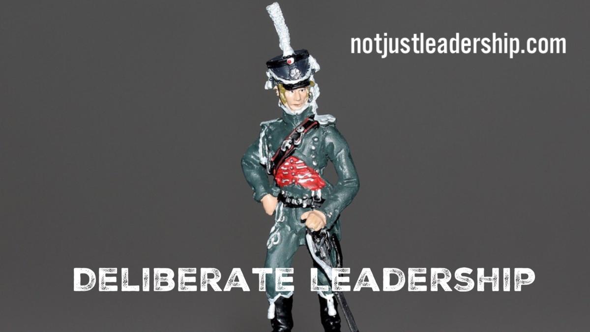 Deliberate Leadership