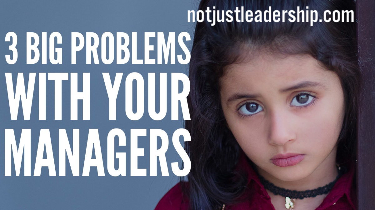 3 Big Problems with Your Managers