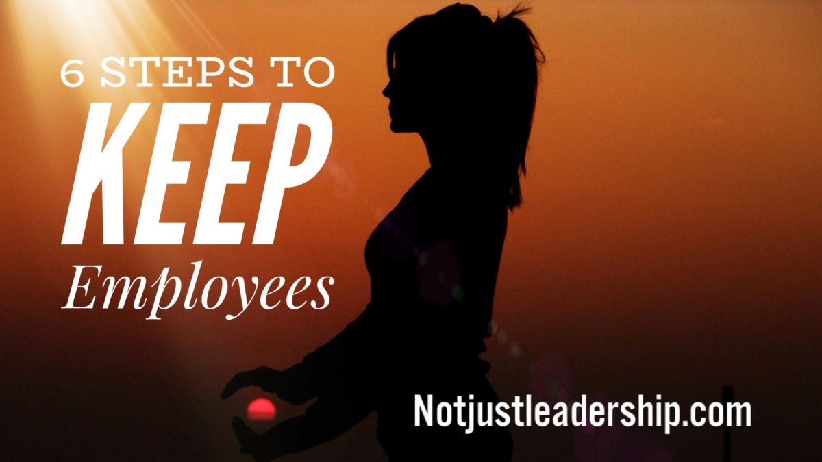 6 Steps to KeepEmployees